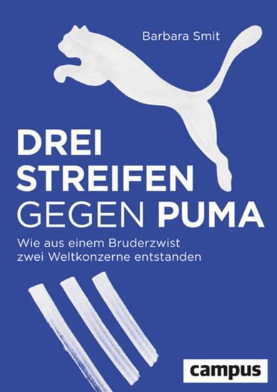 Drei Streifen gegen Puma - Wie aus einem Bruderzwist zwei Weltkonzerne entstanden - cover