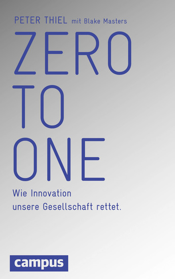Zero to One - Wie Innovation unsere Gesellschaft rettet - cover