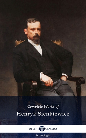 Delphi Complete Works of Henryk Sienkiewicz (Illustrated) - cover