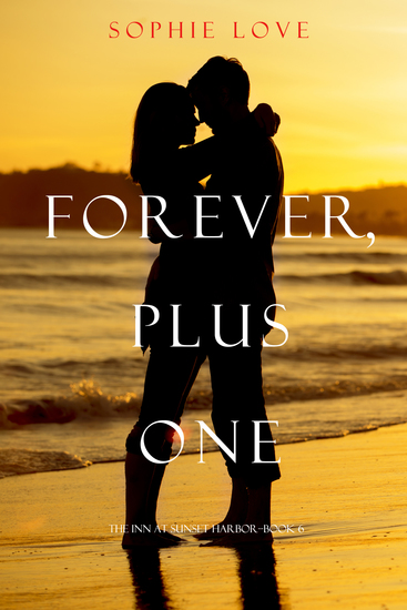 Forever Plus One (The Inn at Sunset Harbor—Book 6) - cover