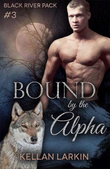 Bound by the Alpha - Black River Pack #3 - cover