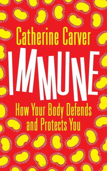 Immune - How Your Body Defends and Protects You - cover
