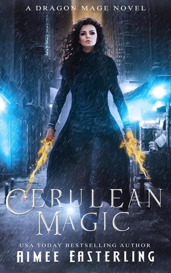 Cerulean Magic: A Dragon Mage Novel - Dragon Mage Chronicles - cover