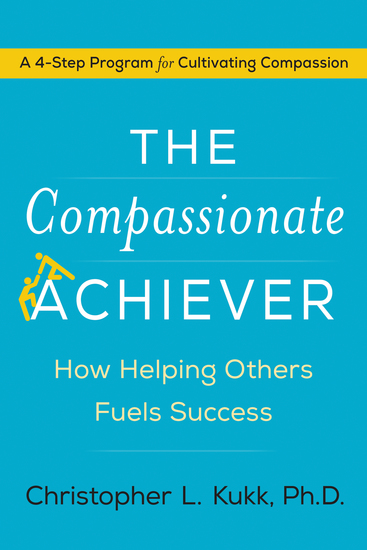The Compassionate Achiever - How Helping Others Fuels Success - cover