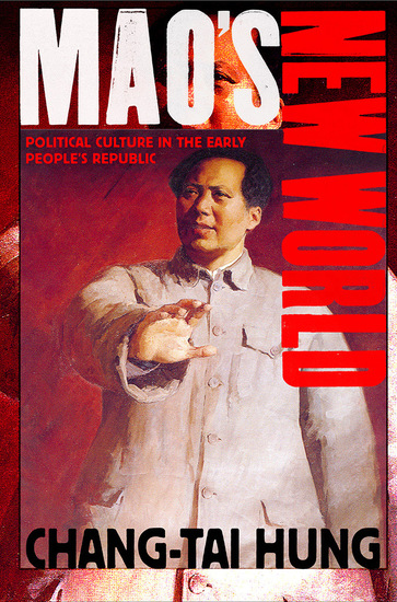 Mao's New World - Political Culture in the Early People's Republic - cover