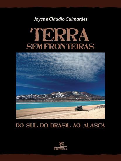 Terra sem fronteiras: Do sul do Brasil ao Alasca - cover