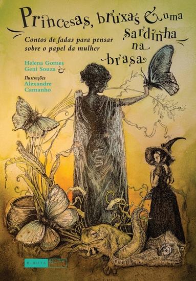Princesas bruxas e uma sardinha na brasa - Contos de fadas para pensar sobre o papel da mulher - cover