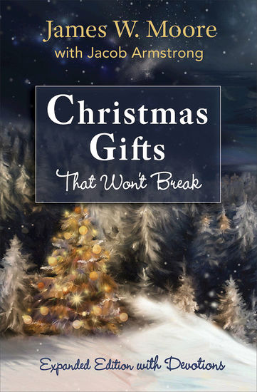 Christmas Gifts That Won't Break [Large Print] - Expanded Edition with Devotions - cover