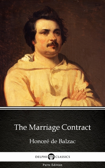 The Marriage Contract by Honoré de Balzac - Delphi Classics (Illustrated) - cover