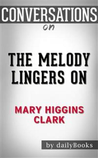 The Melody Lingers On: by Mary Higgins Clark​​​​​​​ | Conversation Starters - cover
