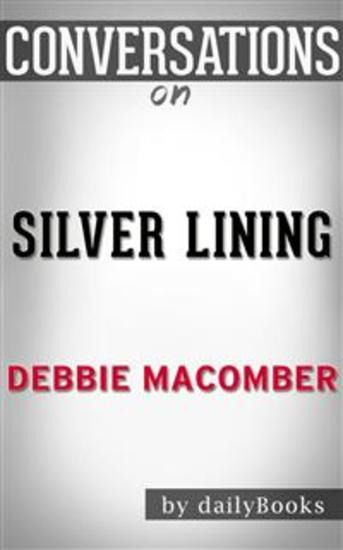 Silver Linings: by Debbie Macomber | Conversation Starters - cover