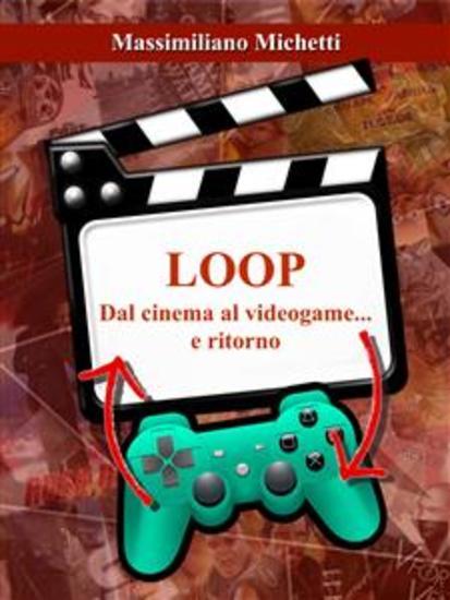 Loop - Dal cinema al videogame e ritorno - cover