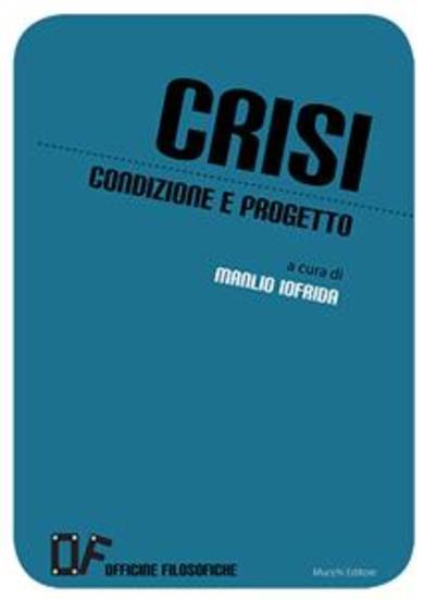 Crisi Condizione e progetto - Officine Filosofiche - cover