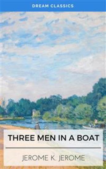 Three Men in a Boat (Dream Classics) - cover