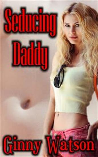 Seducing Daddy - Taboo Edition - cover