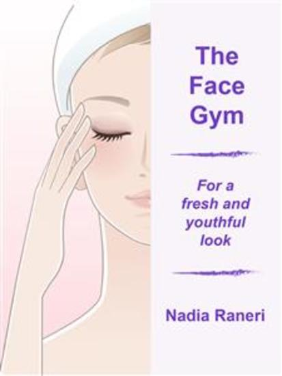The Face Gym - for a fresh and youthful look - cover