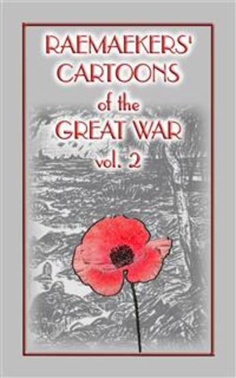 RAEMAEKERS Cartoons of WWI vol 2 - 107 Satrical Cartoons about events during WWI - cover