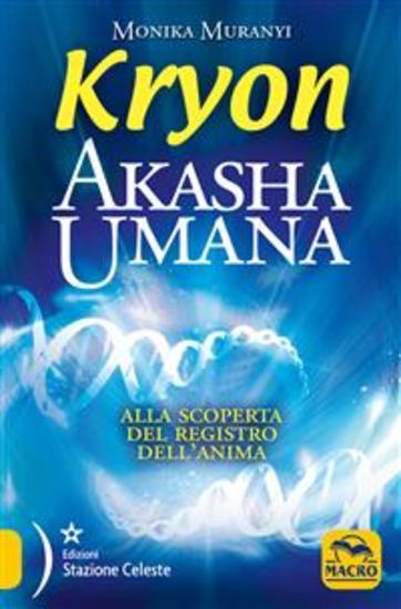 Akasha Umana - Kryon - Alla scoperta del registro dell'anima - cover