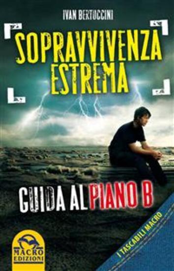 Sopravvivenza estrema - Guida al piano B - cover