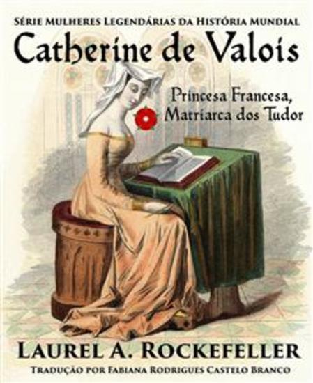 Catherine De Valois Princesa Francesa Matriarca Dos Tudor - cover