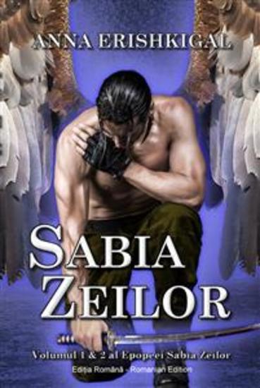 Sabia Zeilor (Ediția română) - Volumul I al Epopeei Sabia Zeilor - cover