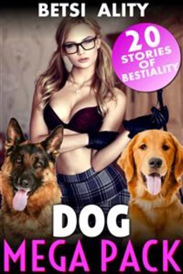 Dog Mega Pack - 20 Stories of Bestiality (Knotting Dog Sex Bestiality Breeding Erotica) - cover
