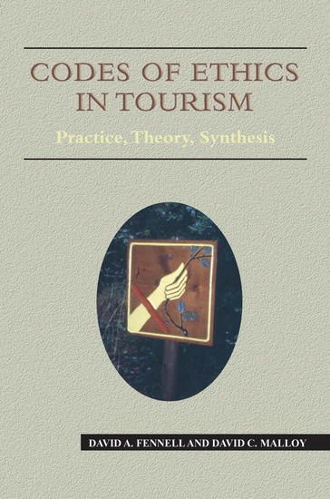 Codes of Ethics in Tourism - Practice Theory Synthesis - cover