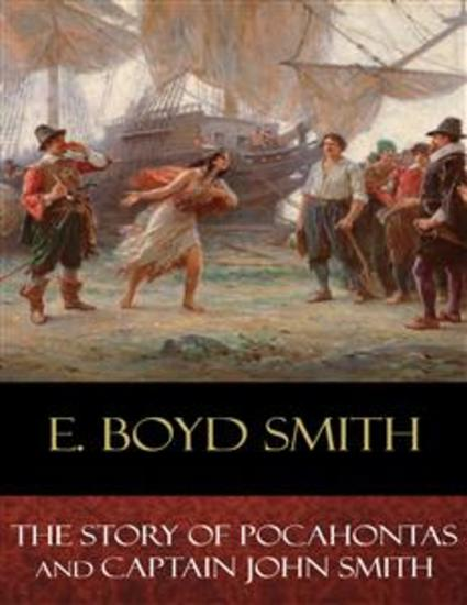 The Story of Pocahontas and Captain John Smith - Illustrated - cover