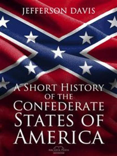 A Short History of the Confederate States of America - cover