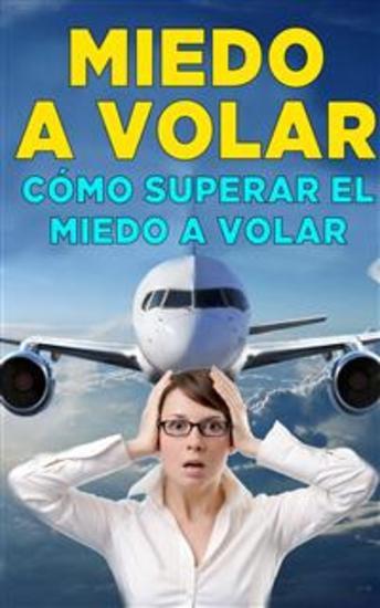 Cómo Superar El Miedo A Volar - cover