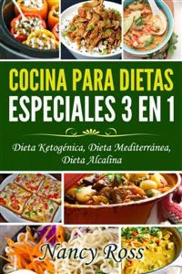 Cocina Para Dietas Especiales 3 En 1 - Dieta Ketogénica Dieta Mediterránea Dieta Alcalina - cover