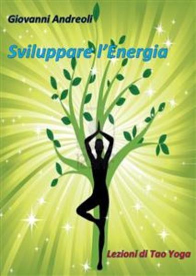 Sviluppare l'Energia - lezioni di tao yoga - cover