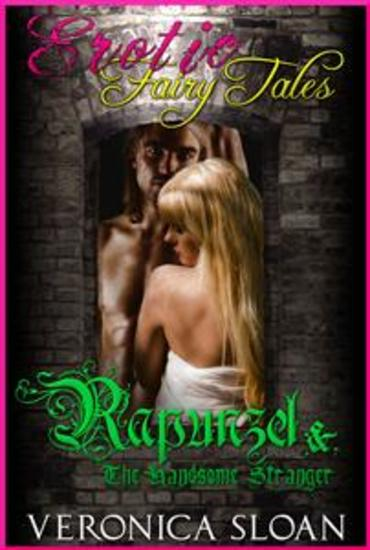 Rapunzel & The Handsome Stranger - Book 1 of 'Erotic Fairy Tales' - cover