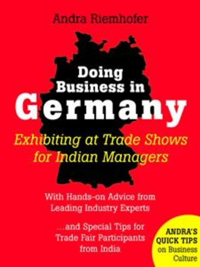 Doing Business in Germany : Exhibiting at Trade Shows for Indian Managers - Andra's Quick Tips on Business Culture - cover