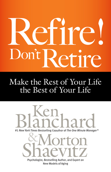 Refire! Don't Retire - Make the Rest of Your Life the Best of Your Life - cover