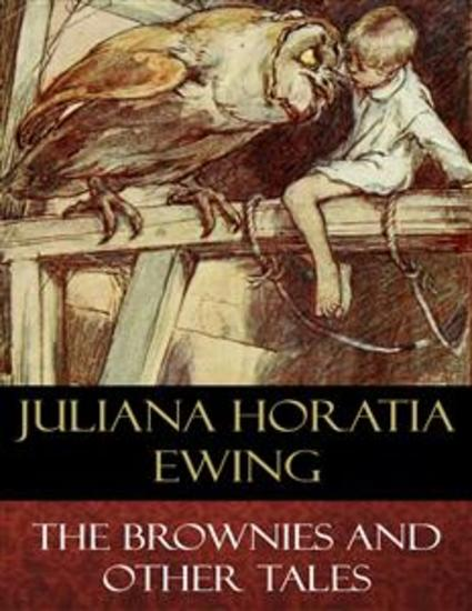 The Brownies and Other Tales (Illustrated) - cover