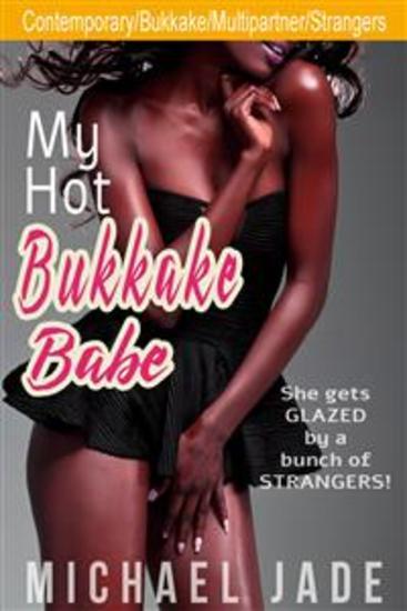 My Hot Bukkake Babe - cover