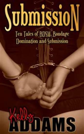 Submission - Ten Tales of BDSM Bondage Domination and Submission - cover