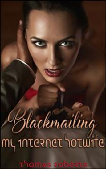 Blackmailing My Internet Hotwife - cover