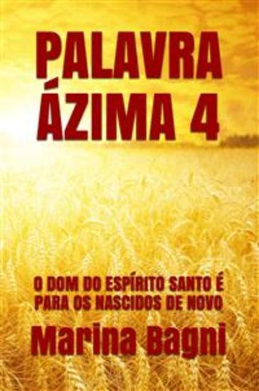 Palavra Ázima 4 - O DOM DO ESPÍRITO SANTO É PARA OS NASCIDOS DE NOVO - cover