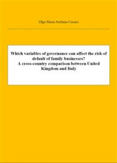 Which variables of governance can affect the risk of default of family businesses? A cross-country comparison between United Kingdom and Italy - The value of variables of governance and the default index - cover