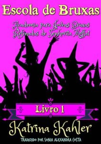 Escola De Bruxas Livro 1 Academia Para Jovens Bruxas Refinadas De Senhorita Moffat - cover