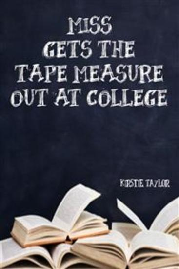 Miss Gets The Tape Measure Out At College - cover