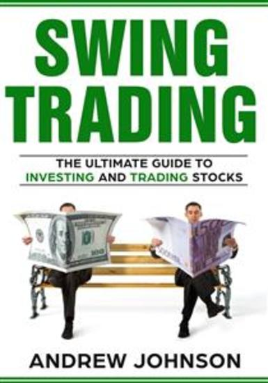 Swing Trading: The Definitive And Step by Step Guide To Swing Trading - Trade Like A Pro - cover