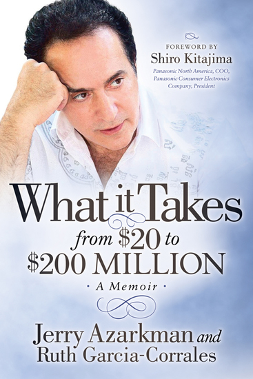 What it Takes… From $20 to $200 Million - Jerry Azarkman's Memoir - cover