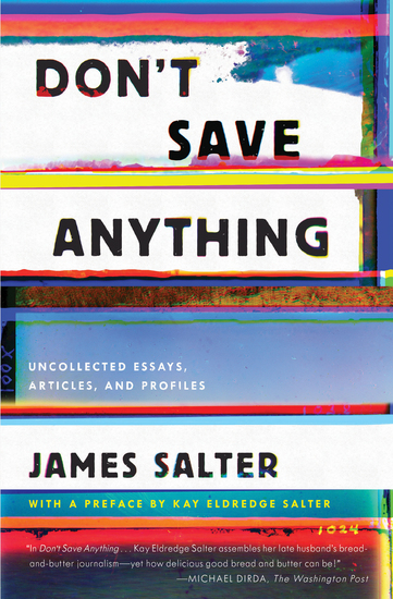 Don't Save Anything - Uncollected Essays Articles and Profiles - cover