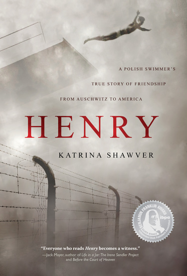 HENRY - A Polish Swimmer's True Story of Friendship from Auschwitz to America - cover