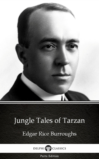 Jungle Tales of Tarzan by Edgar Rice Burroughs - Delphi Classics (Illustrated) - cover