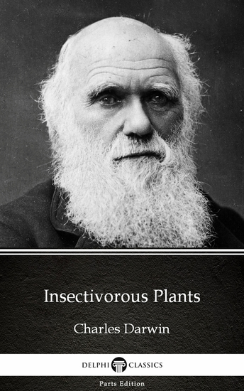 Insectivorous Plants by Charles Darwin - Delphi Classics (Illustrated) - cover