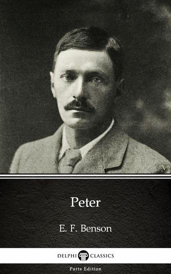 Peter by E F Benson - Delphi Classics (Illustrated) - cover